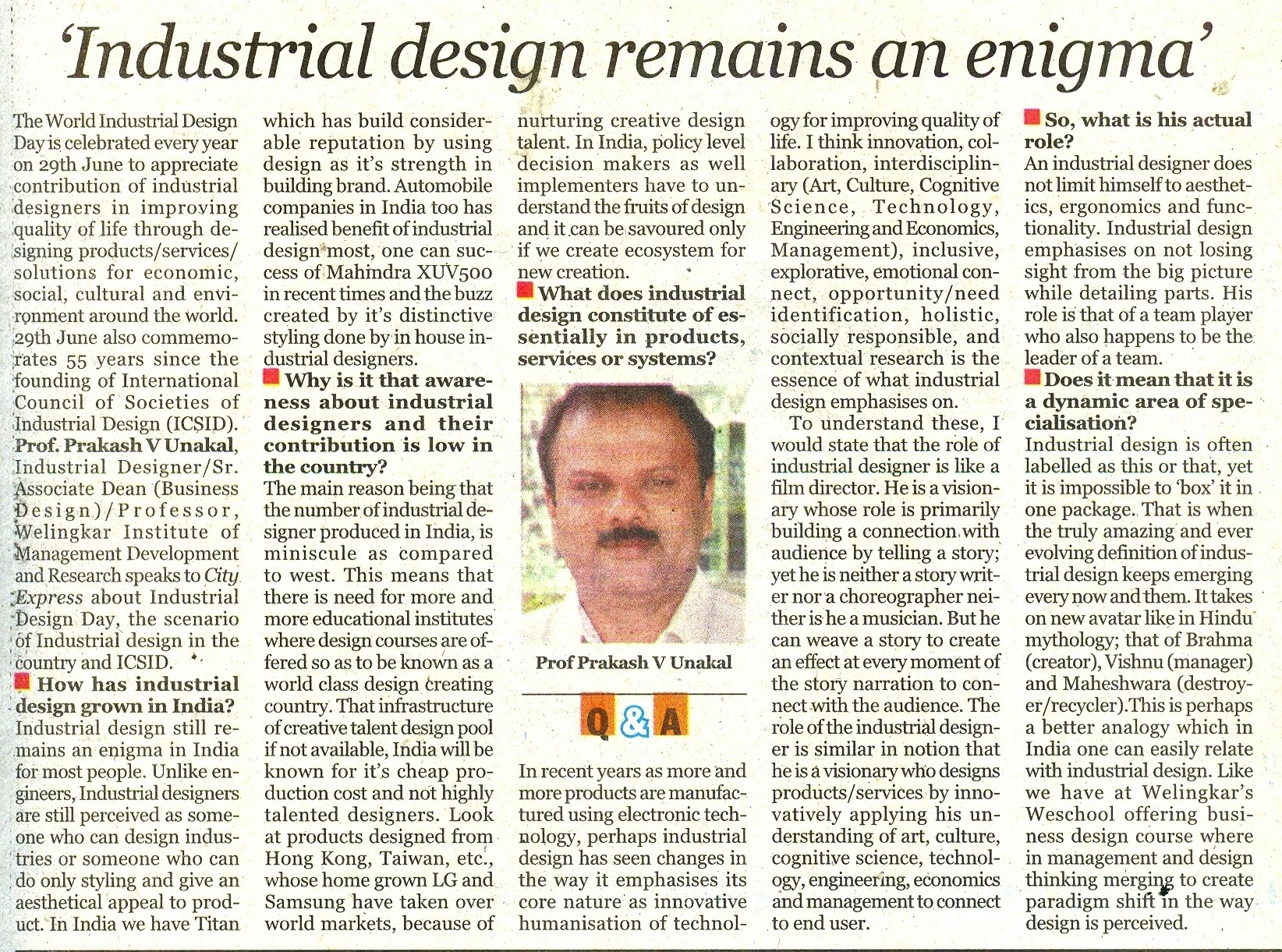 New definitions of Industrial Design are emerging every day...Prof Prakash Unakal of WeSchool spells out the paradigm shift in the environment on Industrial Design Day...